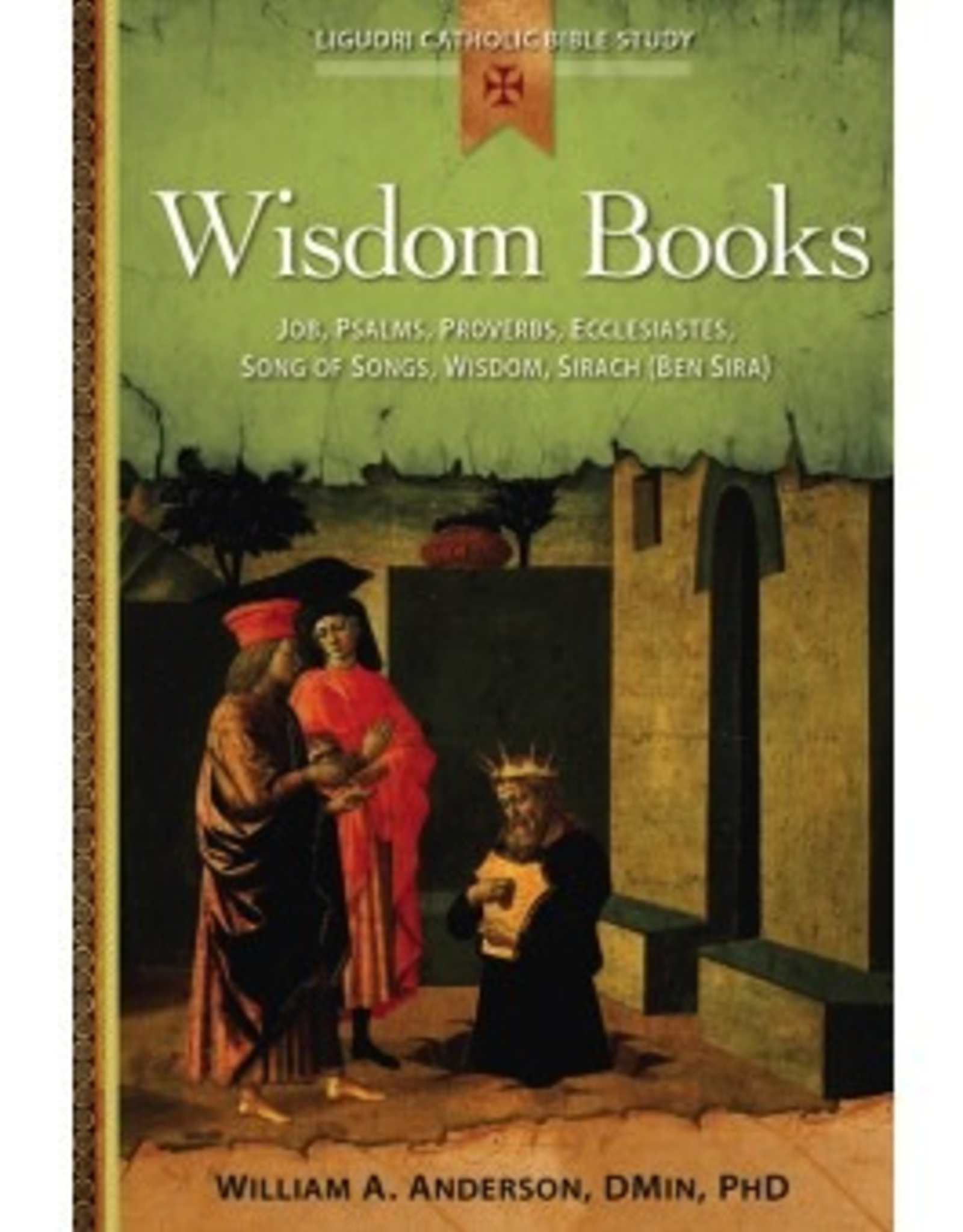 Liguori Wisdom Books:  Job, Psalms, Proverbs, Ecclesiastes, Song of Songs, Wisdom, Sirach (Ben Sira), by William Anderson (paperback)