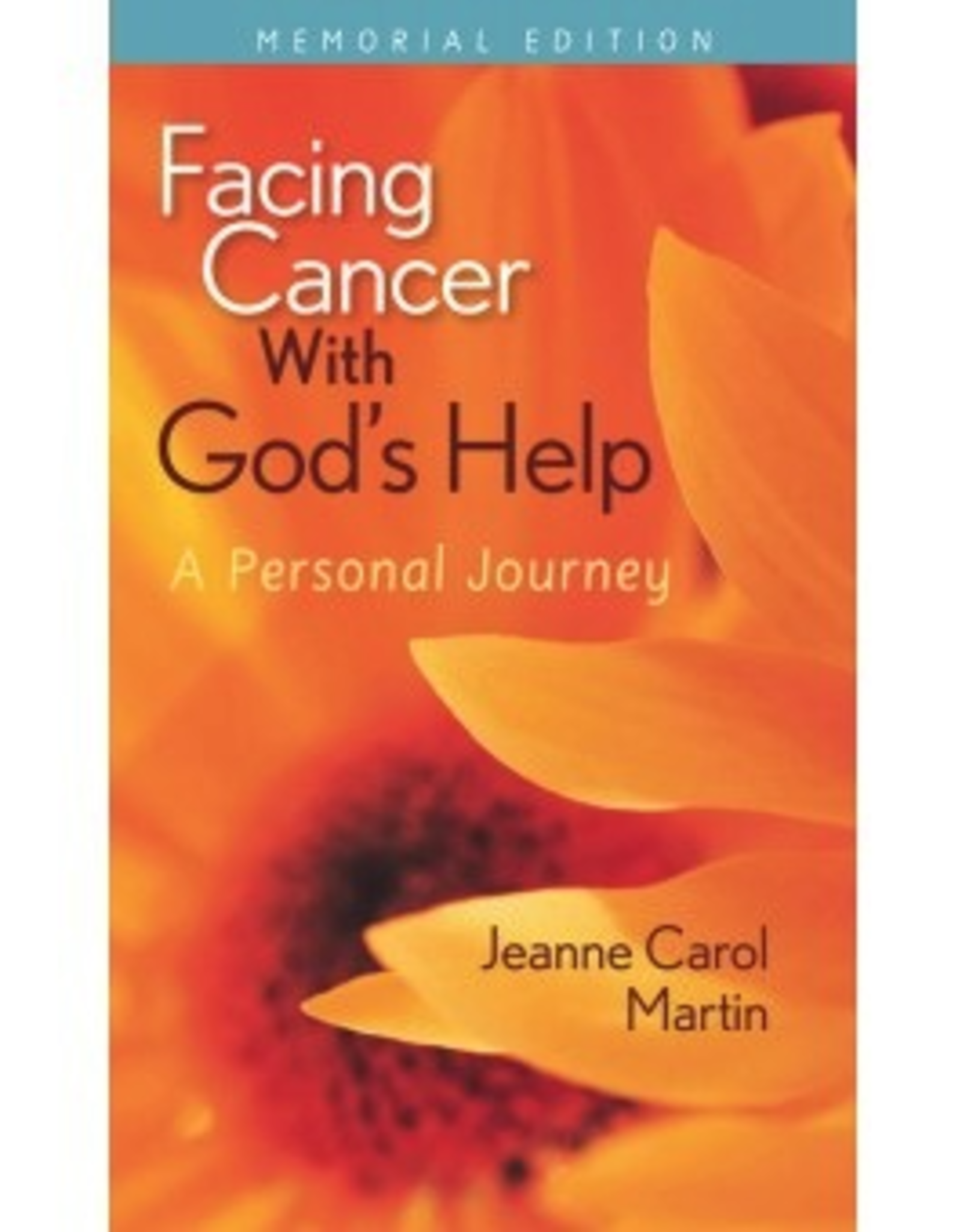 Liguori Facing Cancer with God's Help (Memorial Edition):  A Personal Journey, by Jeanne Carol Martin (paperback)
