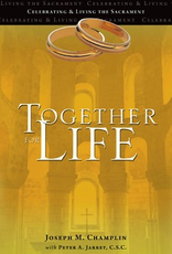 Ave Maria Press Together for Life:  Celebrating and Living the Sacrament, by Joseph Champlin (paperback)(Revised Edition)