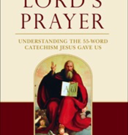 Sophia Institute The Lord's Prayer: Understanding The 55-Word Catechism Jesus Gave Us, by Romano Guardini (paperback)