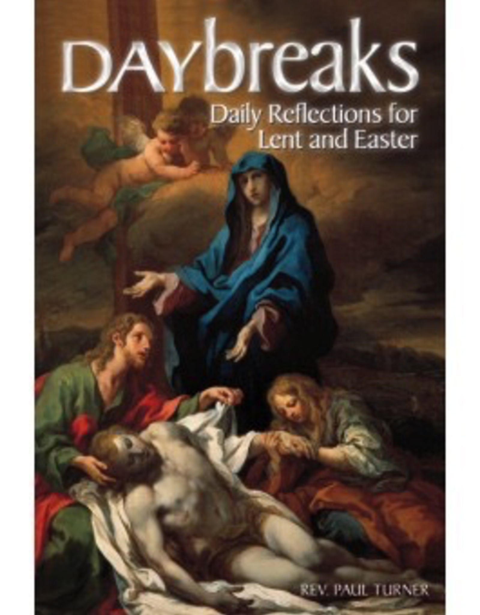 Liguori Daybreaks:  Daily reflections for Lent and Easter, by Paul Turner (pamphlet)