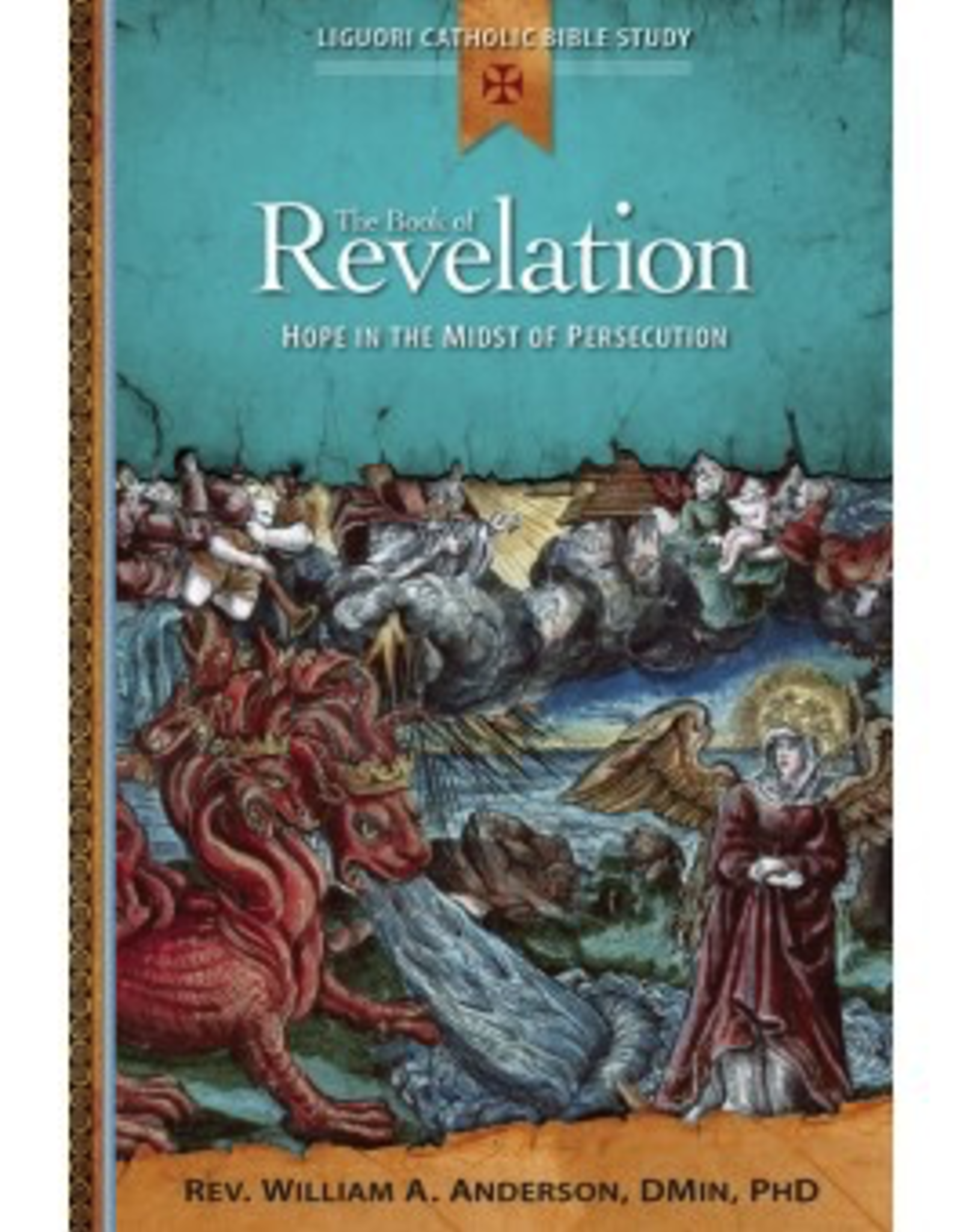 Liguori Book of Revelation: Hope in the Midst of Persecution, by William Anderson (paperback)