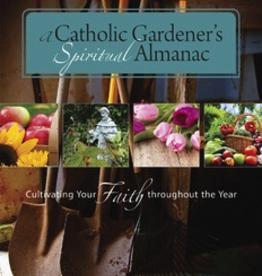 Ave Maria Press A Catholic Gardener's Spiritual Almanac, by Margaret Rose Realy (paperback)