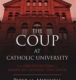 Ignatius Press The Coup at Catholic University: The 1968 Revolution in American Catholic Education, by Peter Mitchell (paperback)