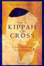 Ignatius Press From the Kippah to the Cross:  A Jew‰Ûªs Conversion to Catholicism, by Jean-Marie Elie Setbon (paperback)
