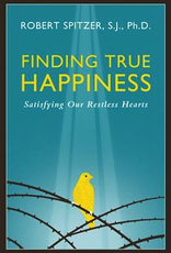Ignatius Press Finding True Happiness, by Robert Spitzer (paperback)