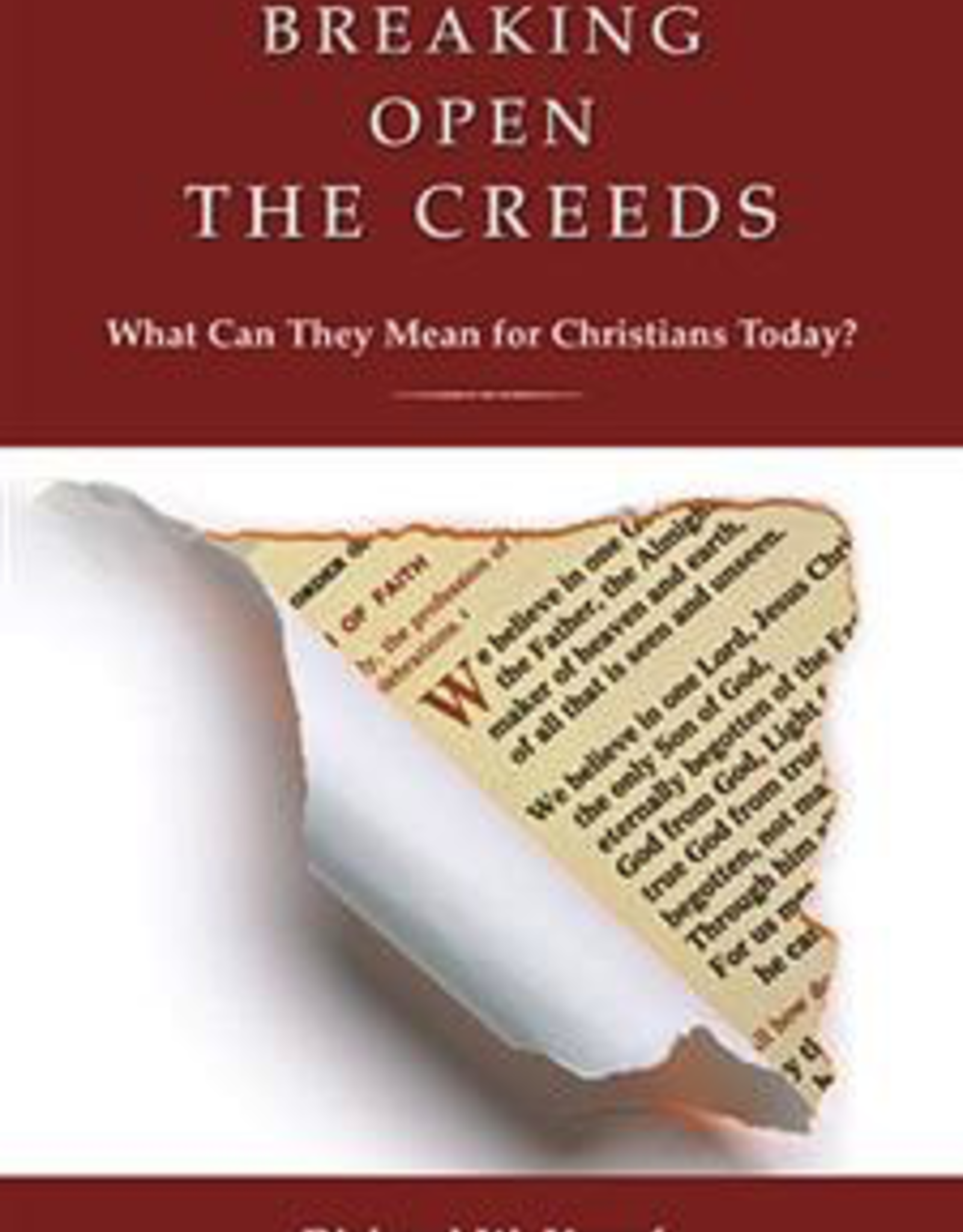 Paulist Press Breaking Open the Creeds:  What Can They Mean for Christians Today?, by Richard W. Kropf (paperback)