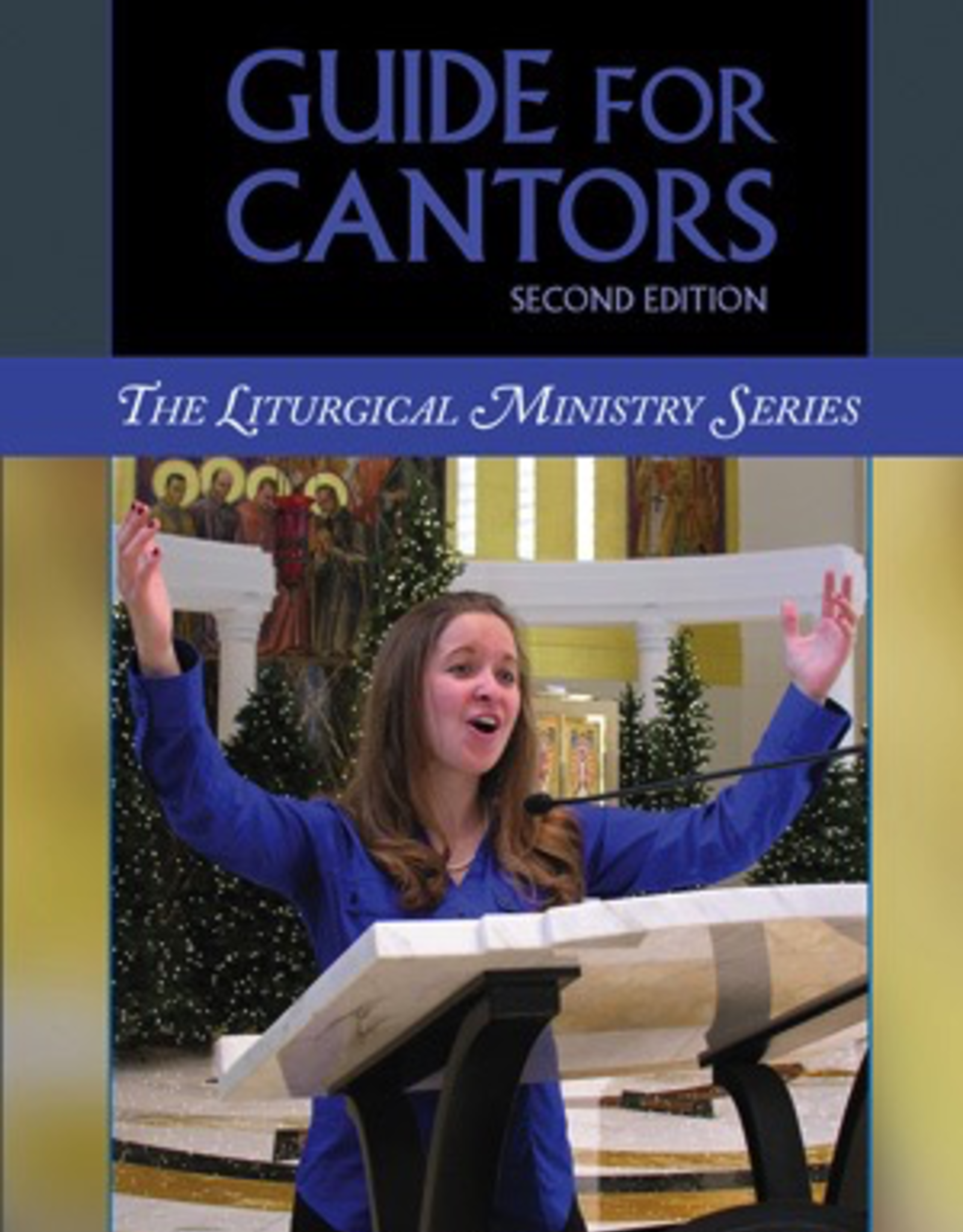 Liturgical Training Press Guide for Cantors, Second Edition, by Paul Turner and Jennifer Breedlove (paperback)
