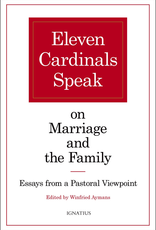 Ignatius Press Eleven Cardinals Speak on Marriage and the Family:  Essays from a Pastoral Viewpoint, by Winfried Aymans (paperback)