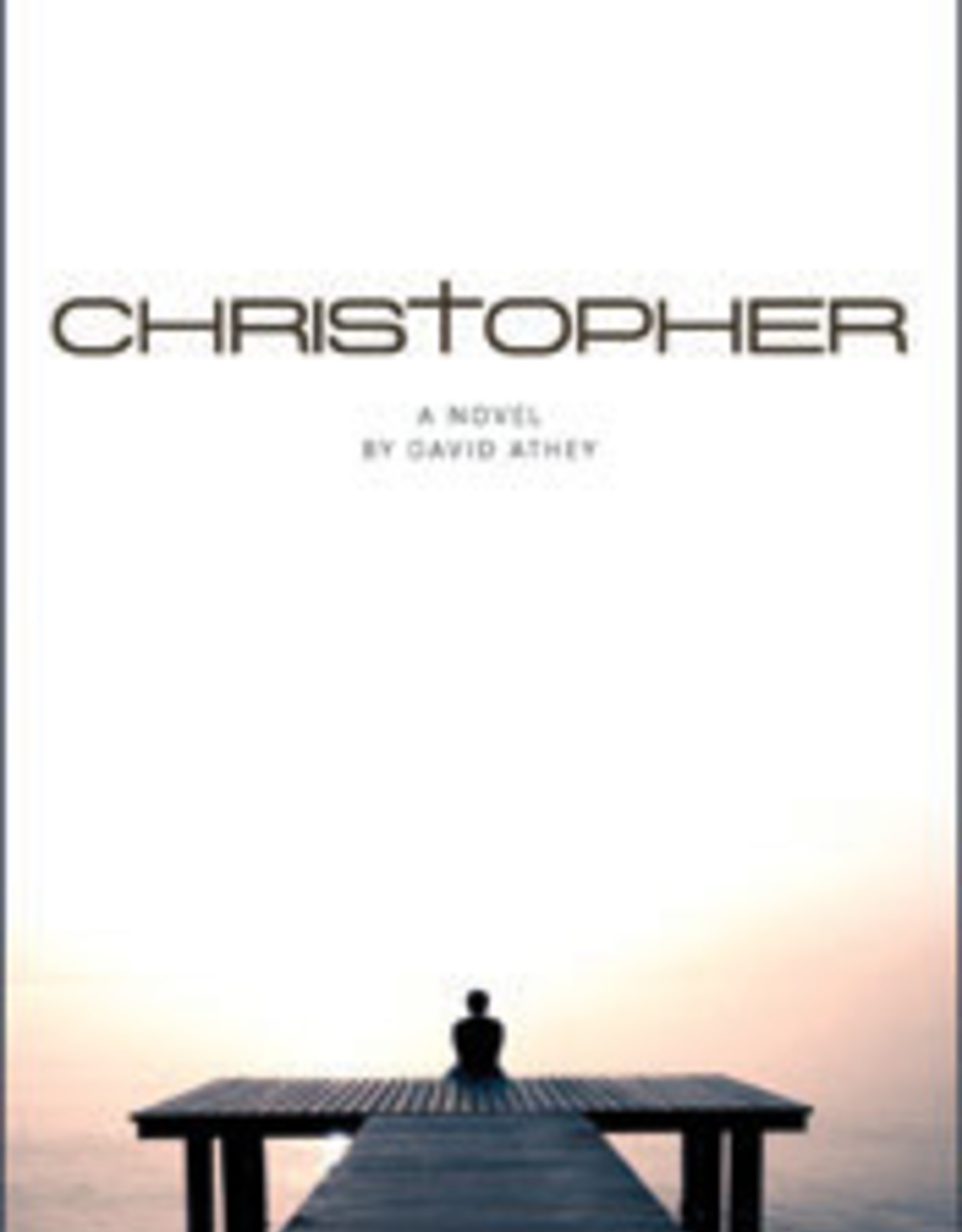 Sophia Institute Christopher:  A Novel, by David Athey