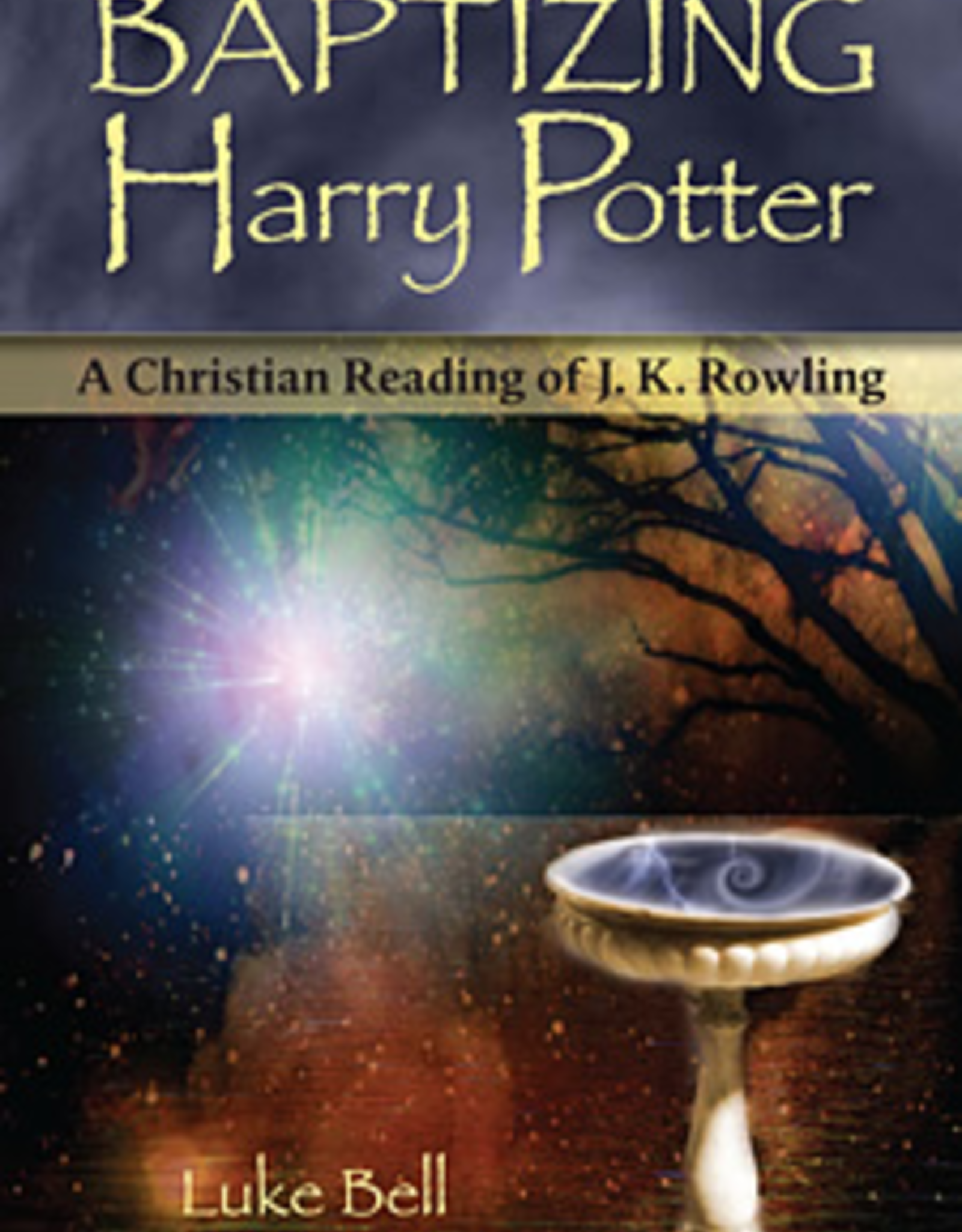 Paulist Press Baptizing Harry Potter: A Christian Reading of J.K. Rowling, by Luke Bell (paperback)