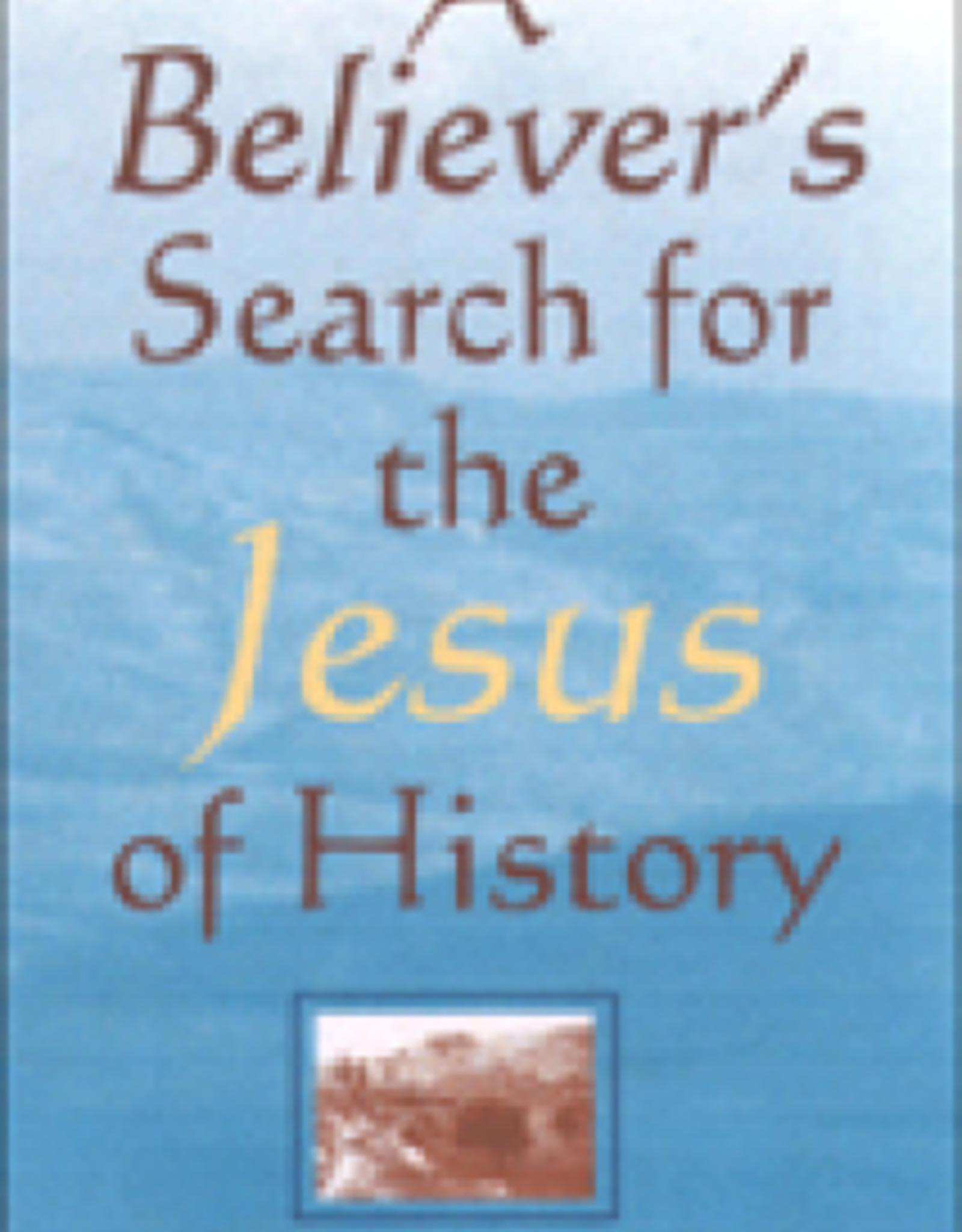 Paulist Press A Believer's Search for the Jesus of History, by Phillip J. Cunningham, CSP (paperback)