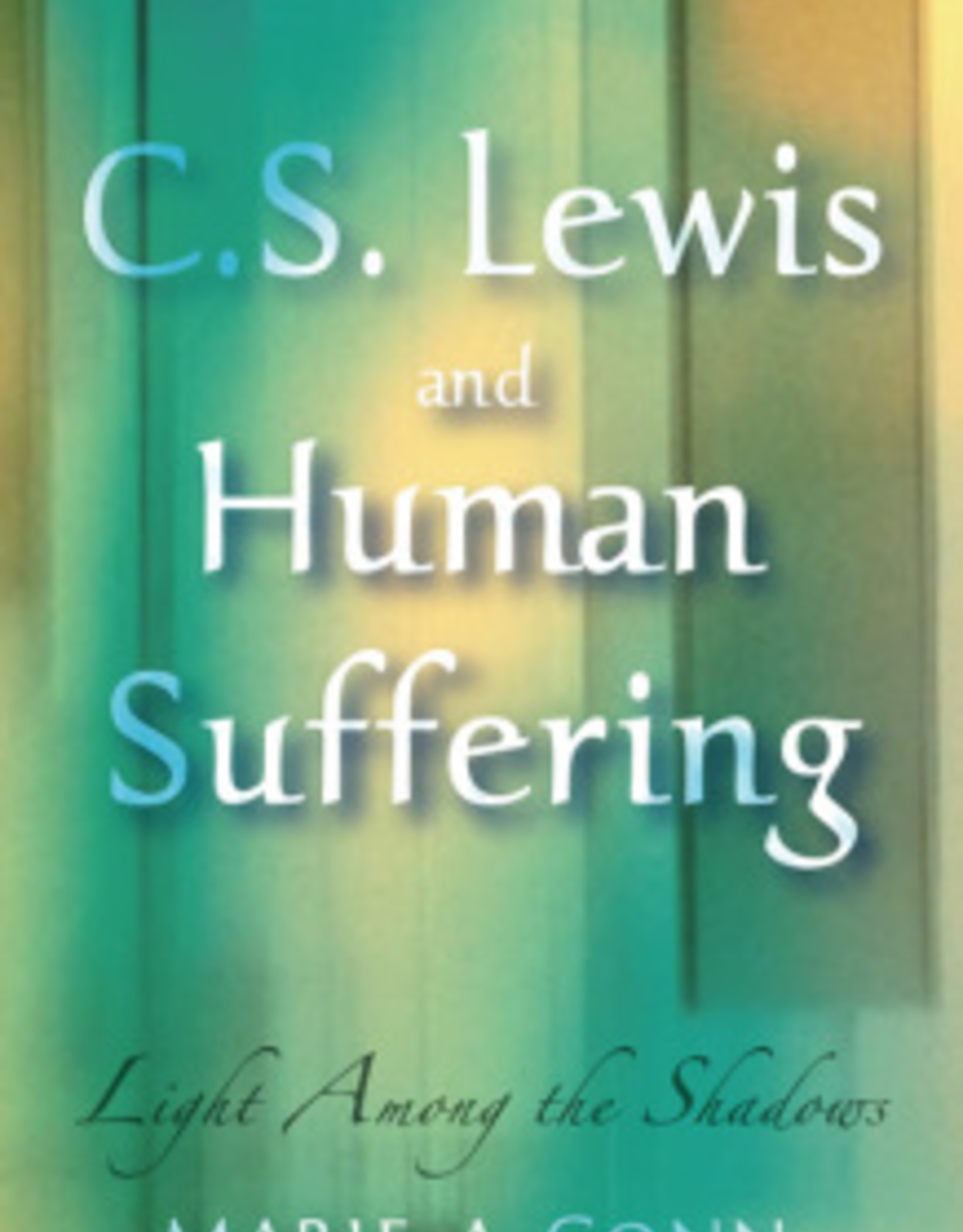 Paulist Press CS Lewis and Human Suffering:  Light Among the Shadows, by Maerie A. Conn (paperback)