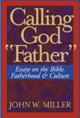Paulist Press Calling God Father:  Essays on the Bible, Fatherhood and Culture, by John W. Miller (paperback)