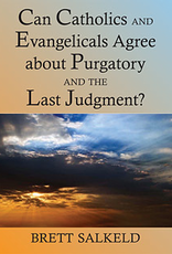 Paulist Press Can Catholics and Evangelicals Agree about Purgatory and the Last Judgment?, by Brett Salkeld (paperback)