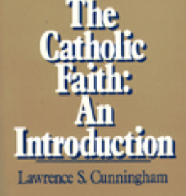 Paulist Press The Catholic Faith: An Introduction, by Lawrence S. Cunningham (paperback)