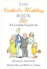 Paulist Press The Catholic Wedding Book (Revised Edition):  A Complete Guidebook, by Molly K. Hans and William C. Graham (paperback)
