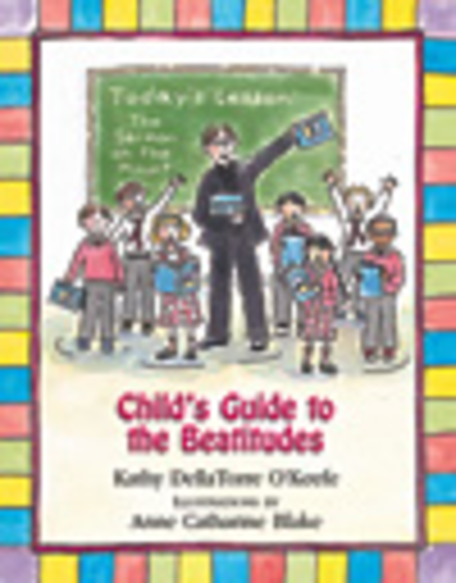 Paulist Press Child's Guide to the Beatitudes, by Kathy DellaTorre O'Keefe (hardcover)