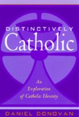 Paulist Press Distinctively Catholic: An Exploration of Catholic Identity, by Daniel Donovan (paperback)