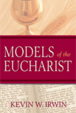 Paulist Press Models of the Eucharist, by Kevin W. Irwin (paperback)