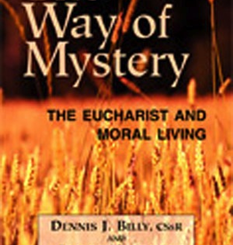 Paulist Press The Way of Mystery: The Eucharist and Moral, by Dennis J. Billy, CSsr, and James Keeting (paperback)