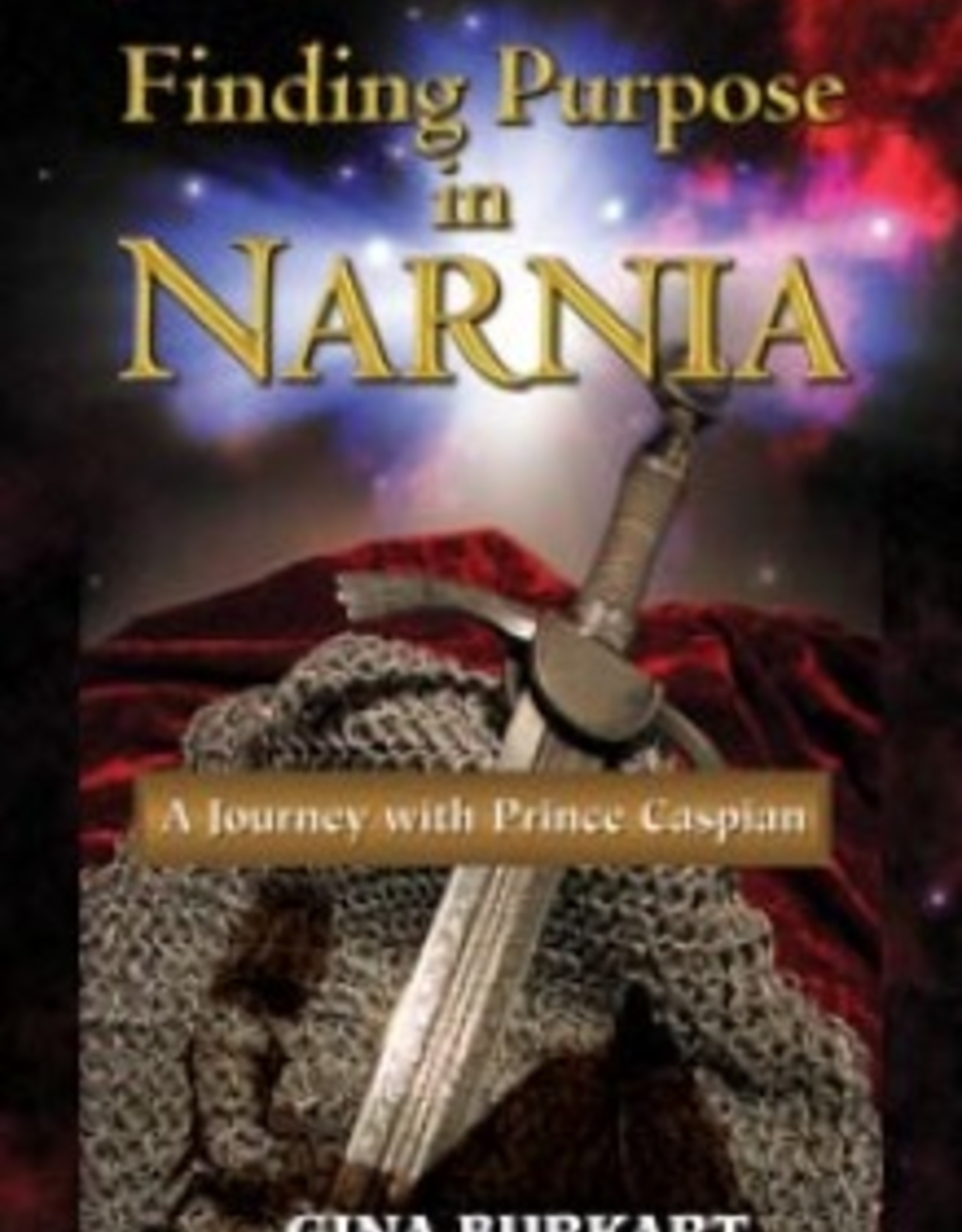 Paulist Press Finding Purpose in Narnia:  A Journey with Prince Caspian, by Gina Burkart (paperback)