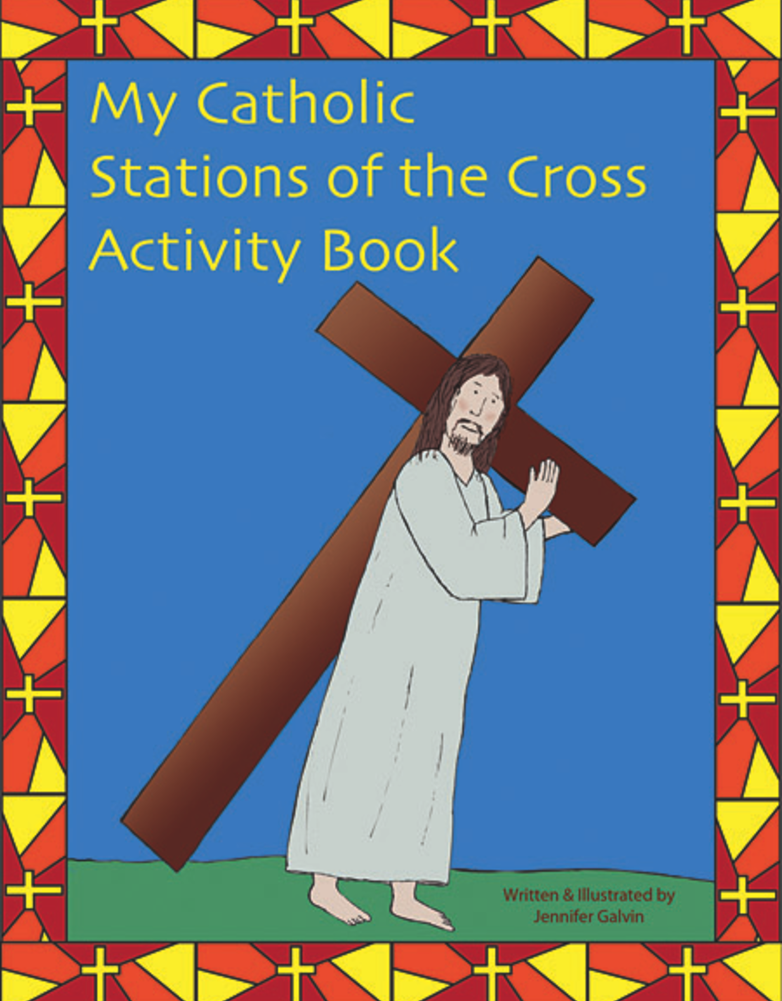 Paulist Press My Catholic Stations of the Cross: Reproducible Sheets for the Home and School, written and illustrated by Jennifer Galvin
