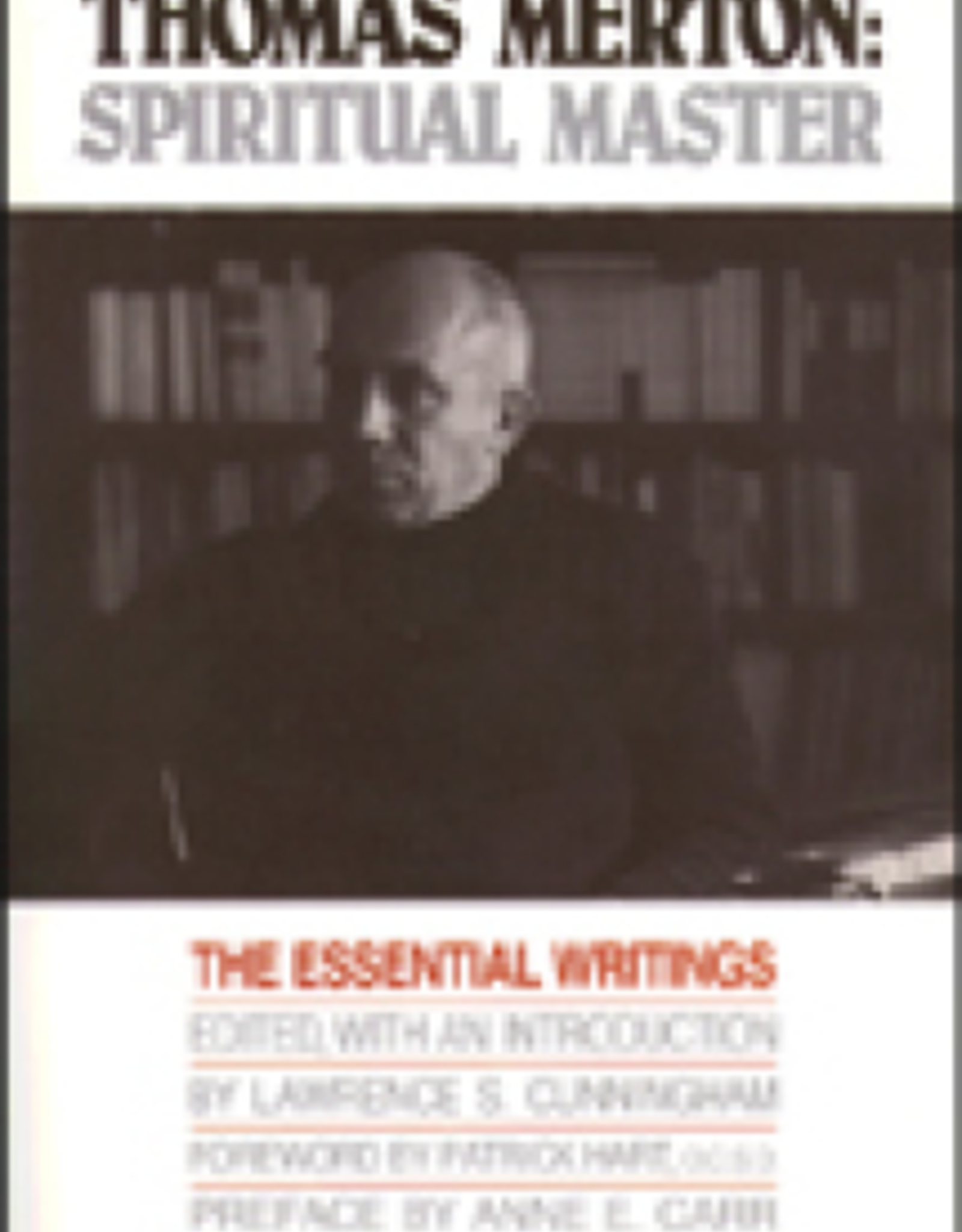 Paulist Press Thomas Merton:  Spiritual Master, edited by Lawrence S. Cunningham (paperback)