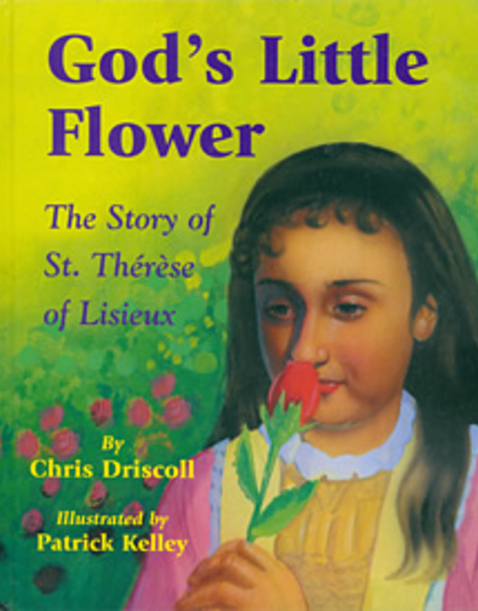 Paulist Press God's Little Flower:  The Story of St. Therese of Lisieux, by Chris Driscoll (hardcover)