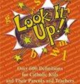 Pauline Look It Up! Over 600 Definitions for Catholic Kids and their Parents and Teachers, By Janet L. Alampi