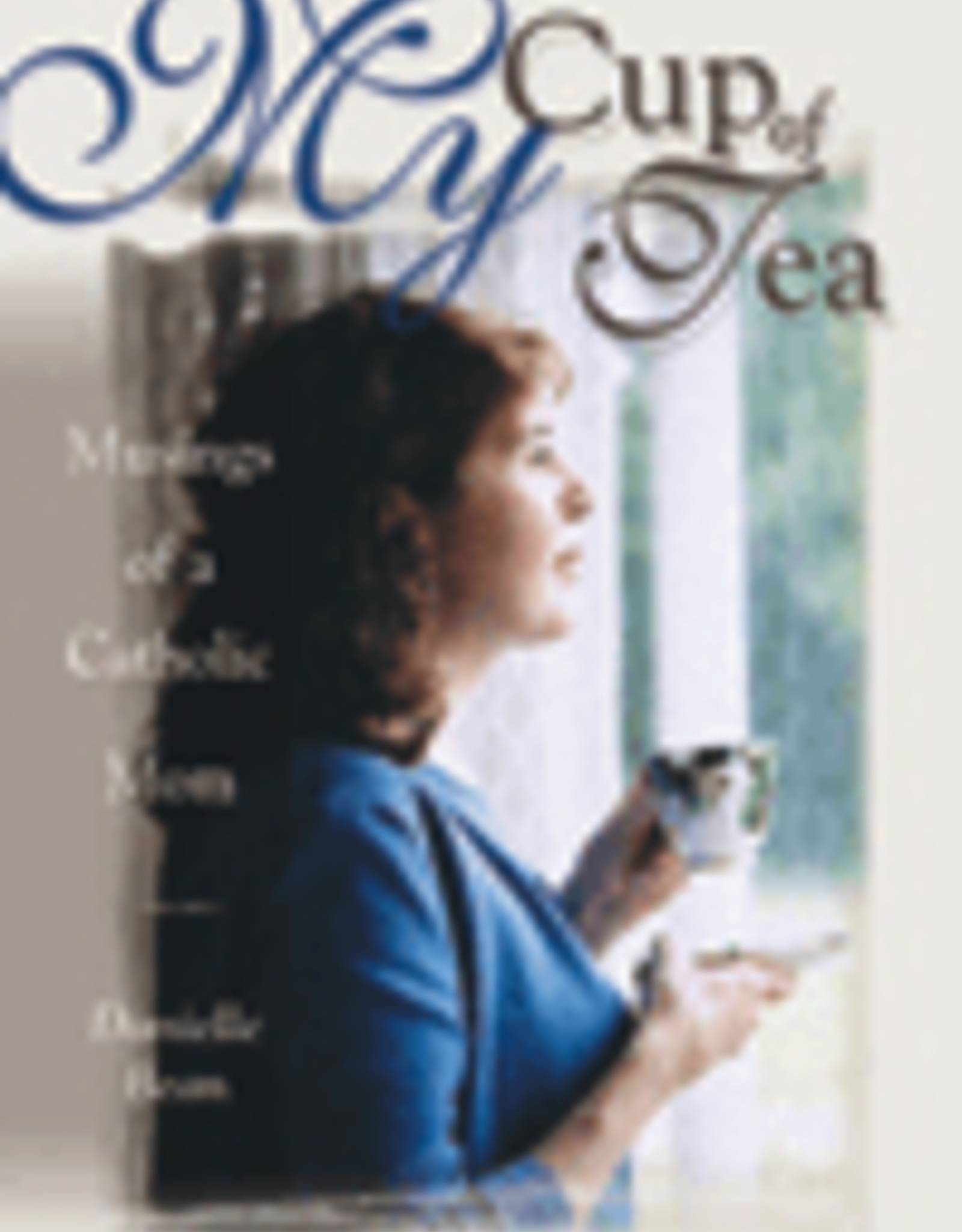Pauline My Cup of Tea:  Musings of a Catholic Mom, by Danielle Bean (paperback)