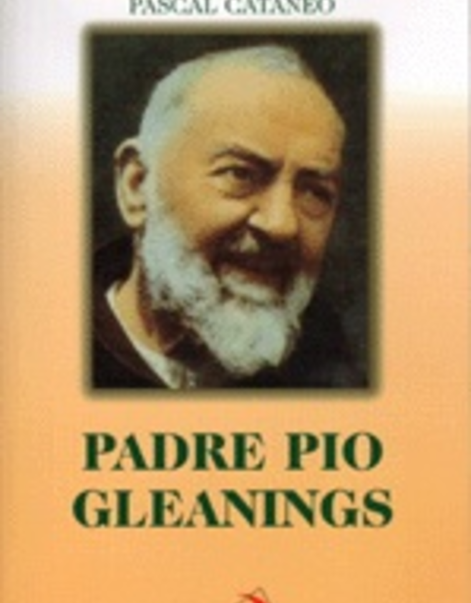 Pauline Padre Pio Gleanings, by Pascal Cataneo (paperback)