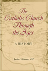 Paulist Press The Catholic Church Through The Ages:  A History, by John Vidmar, OP (paperback)