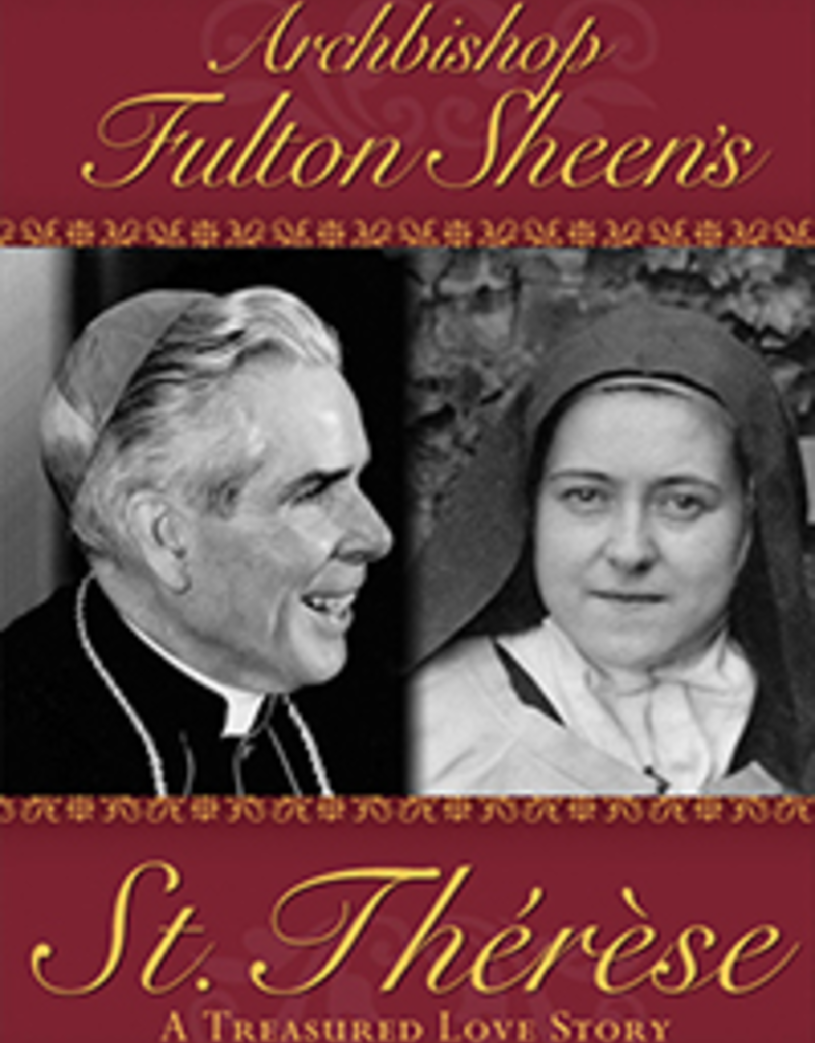 Catholic Word Publisher Group Archbishop Fulton Sheen's St. Therese-- A Treasured Love Story, by Fulton Sheen (hardcover)