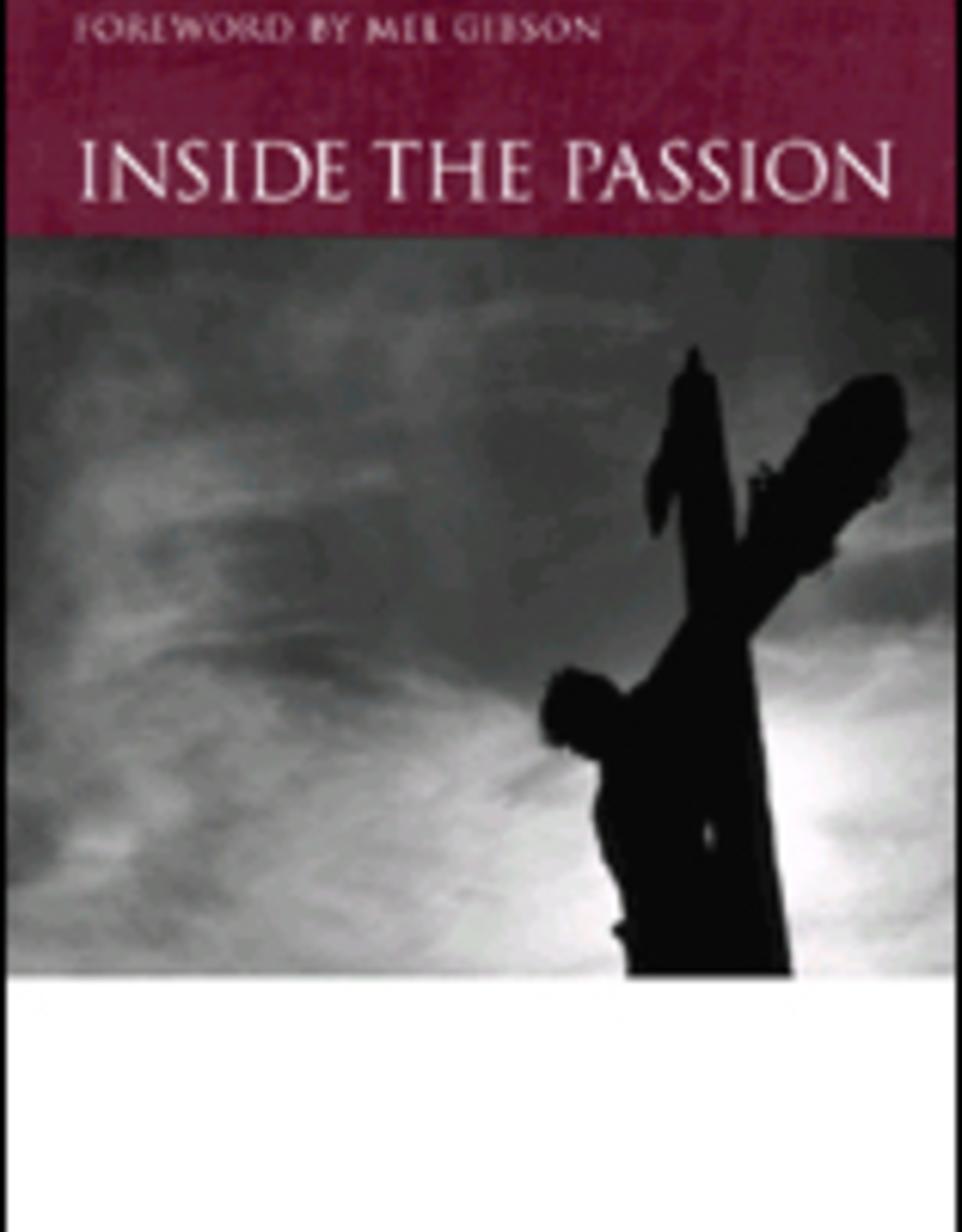 Ascension Press Inside the Passion, by Fr. John Bartunek, LC (hardcover)