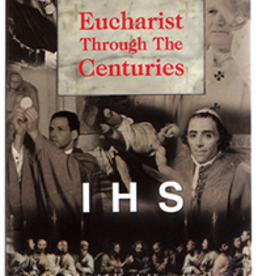 Catholic Word Publisher Group Eucharist Through the Centuries, by Fr. Roberto de la Vega (paperback)