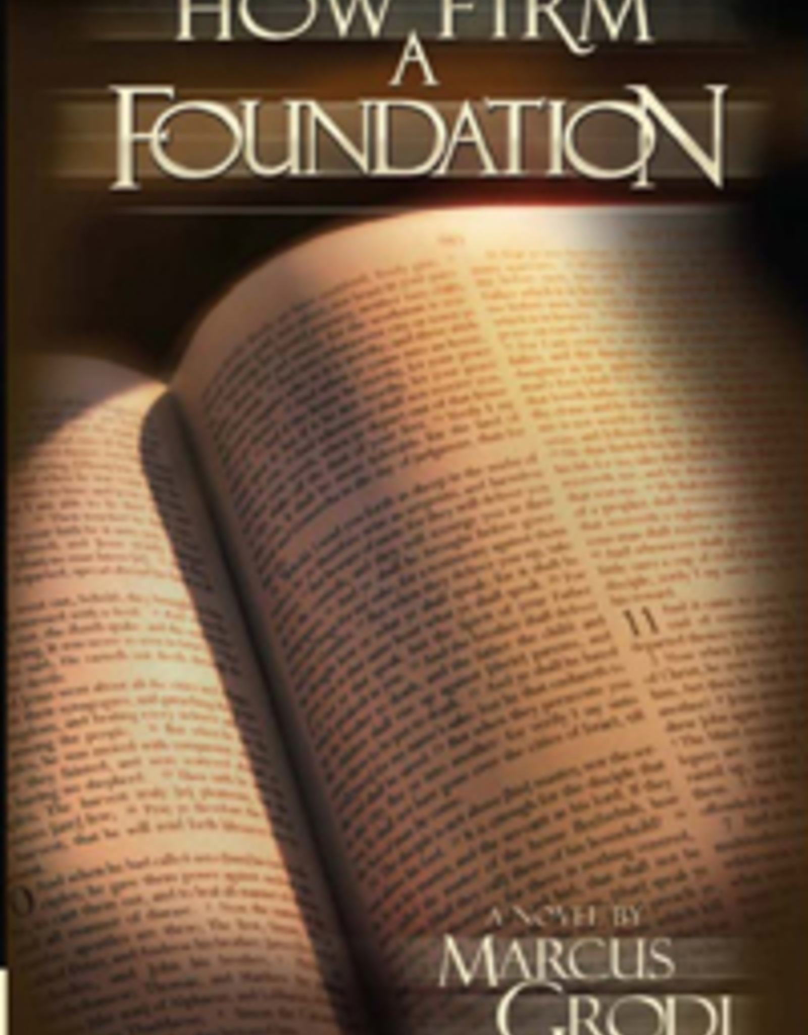 Catholic Word Publisher Group How Firm a Foundation, by Marcus Grodi (paperback)