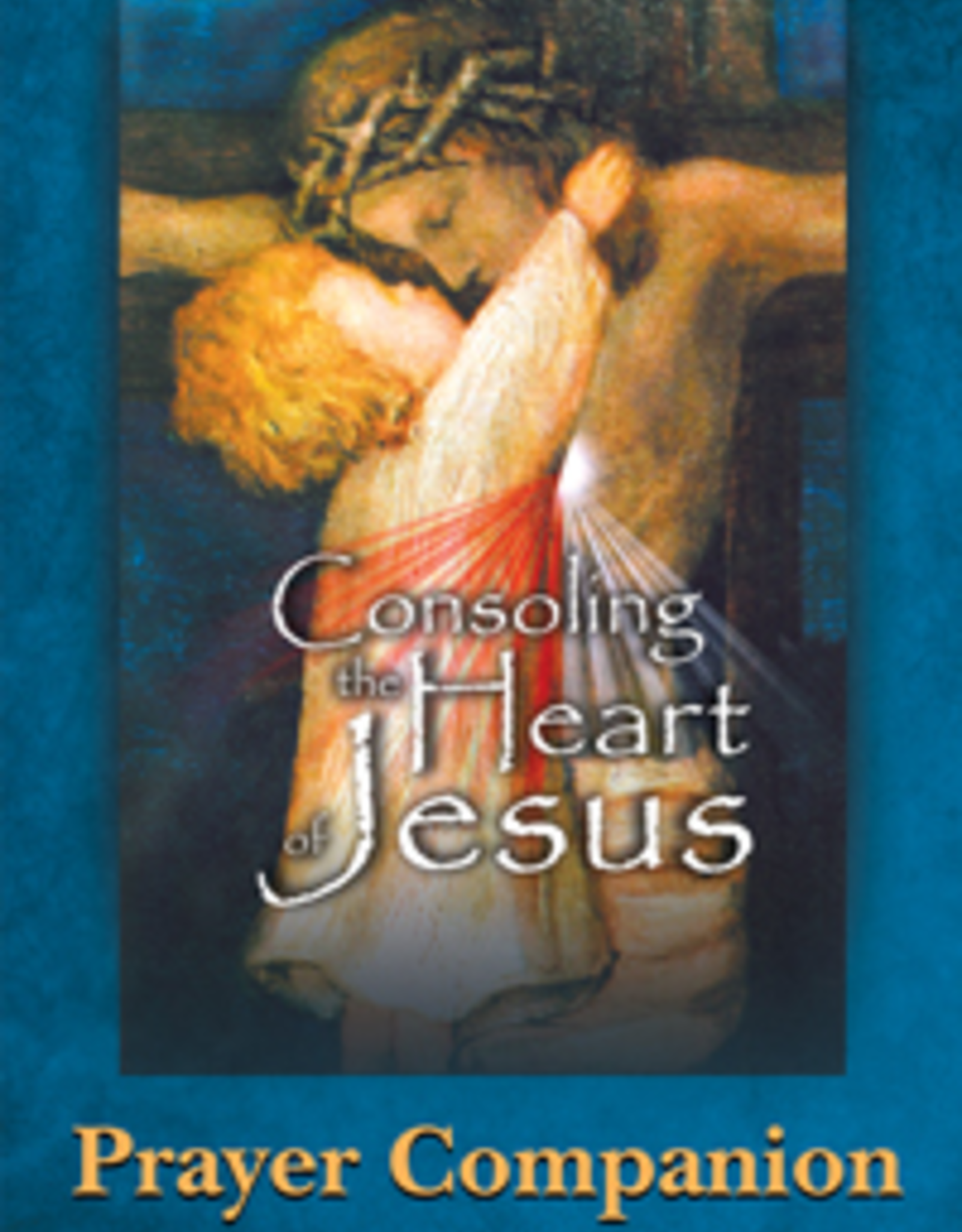 Catholic Word Publisher Group Consoling the Heart of Jesus- Prayer Companion/Prayer Card, by Br. Michael Gaitley, MIC (paperback)