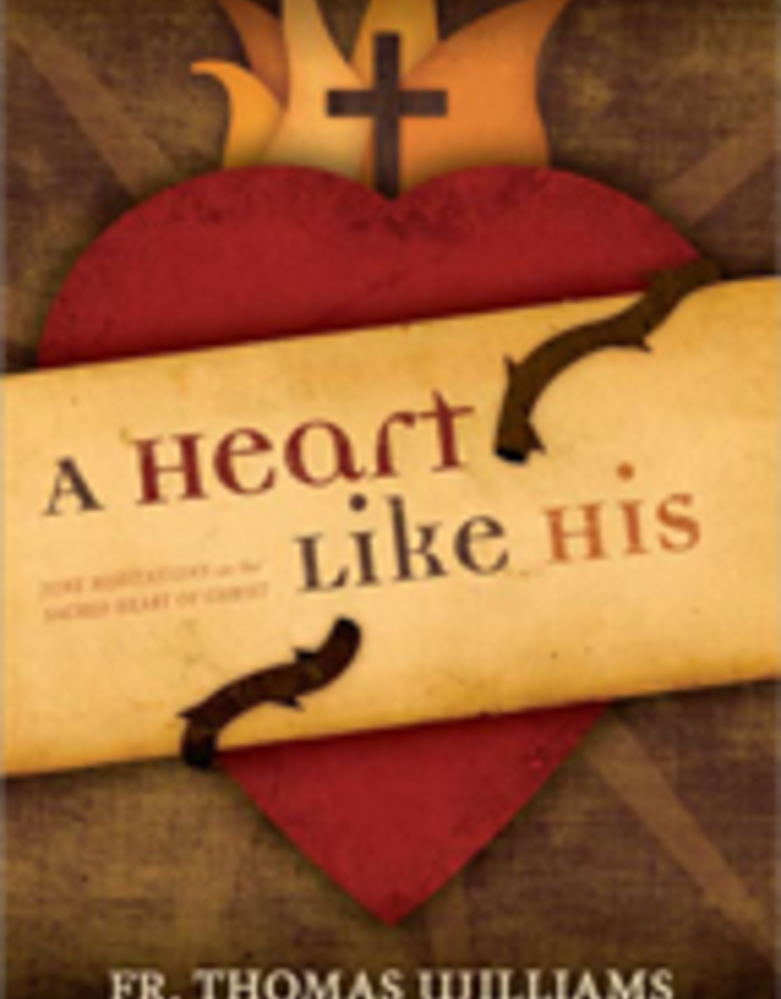 Catholic Word Publisher Group A Heart Like His, by ThomasD. Williams, LC, ThD (hardcover)