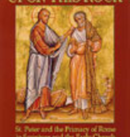 Ignatius Press Upon This Rock: St. Peter and the Primacy of Rome in Scripture and the Early Church, by Stephen Ray (paperback)