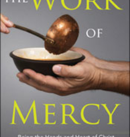 Franciscan Media The Work of Mercy, by Mark P. Shea (paperback)