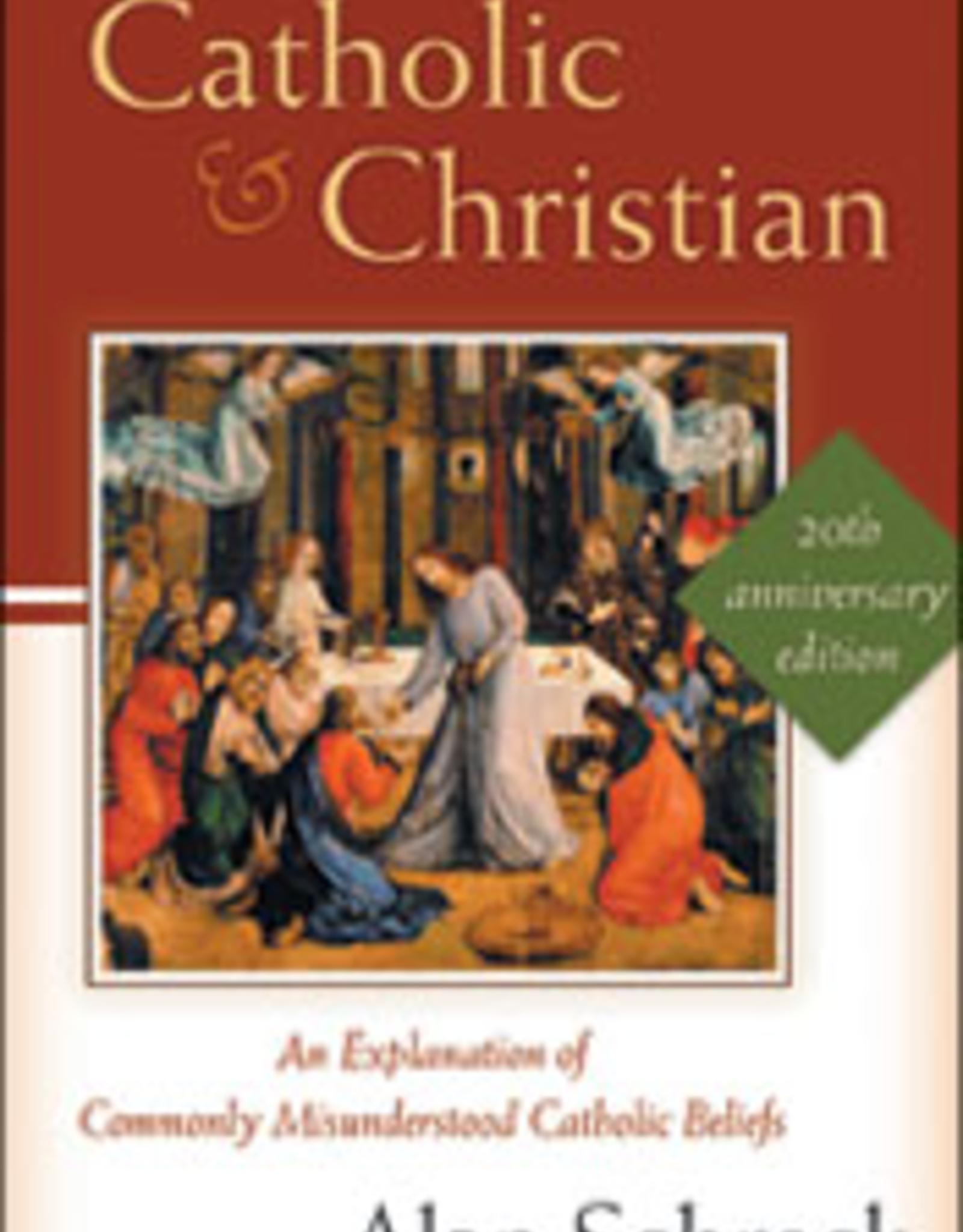 Franciscan Media Catholic & Christian:  An Explanation of Commonly Misundertstood Catholic Beliefs, by Alan Schreck (paperback)