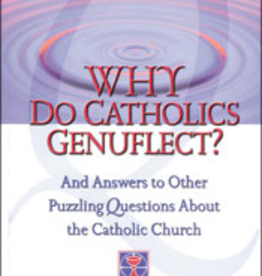 Franciscan Media Why Do Catholics Genuflect? And Answers to Other Puzzling Questions About the Catholic Church, by Al Kresta (paperback)