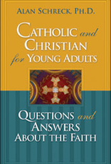 Franciscan Media Catholic and Christian for Young Adults:  Questions and Answers About the Faith, by Alan Schreck (paperback)