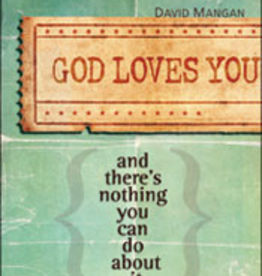 Franciscan Media God Loves You: And There's Nothing You Can Do About It, by David Mangan (paperback)