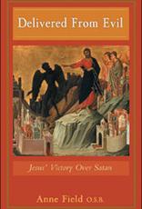 Franciscan Media Delivered From Evil:  Jesus' Victory Over Satan, by Anne Field, OSB (paperback)