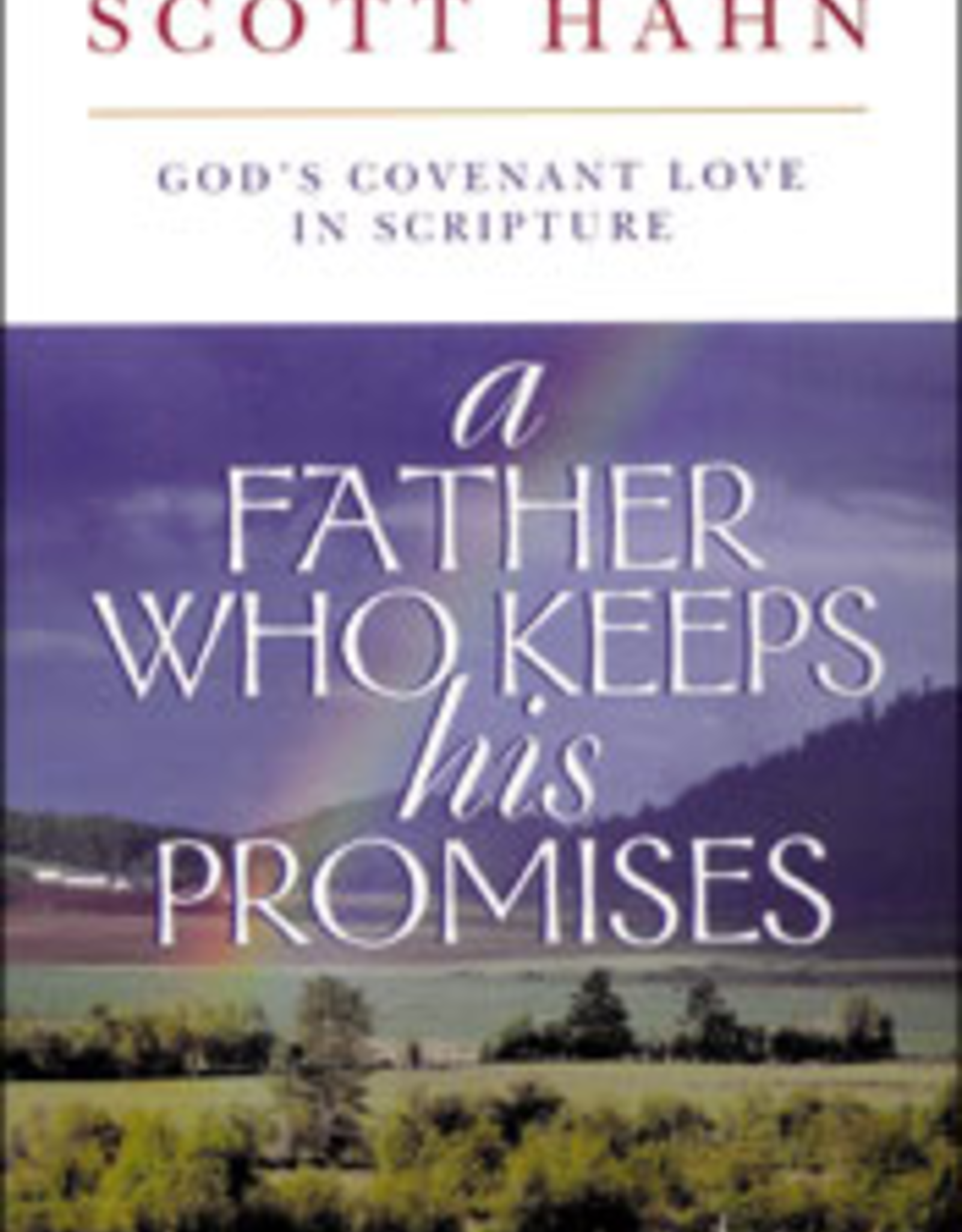 Franciscan Media A Father Who Keeps His Promises:  God's Covenant Love in Scripture, by Scott Hahn (paperback)