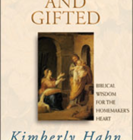 Franciscan Media Graced and Gifted: Biblical Wisdom for the Homemaker's Heart, by Kimberly Hahn (paperback)