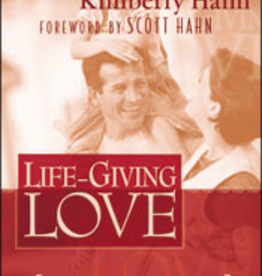 Franciscan Media Life-Giving Love: Embracing God's Beautiful Design for Marriage, by Kimberly Hahn (paperback)