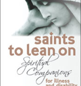 Franciscan Media Saints to Lean On: Spiritual Companions for Illness and Disability, by Janice McGrane, SSJ (paperback)